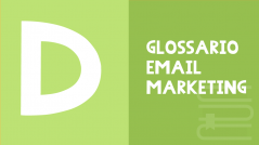 email marketing glossario D