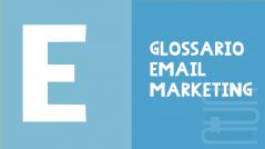 email marketing glossario E