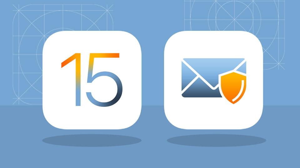 Novità Apple, uscita di iOS 15: cosa cambia nel mondo delle newsletter?